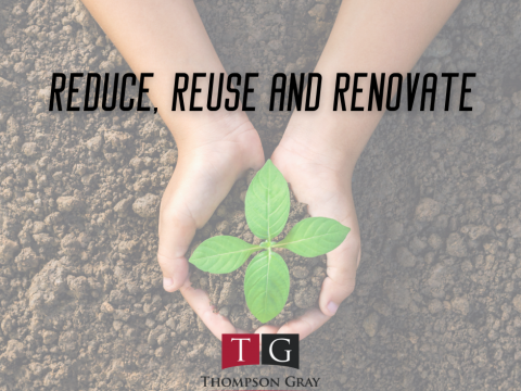 Reduce, Reuse and Renovate